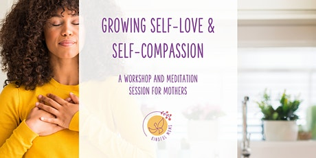 Growing Self-Love and Self-Compassion tickets