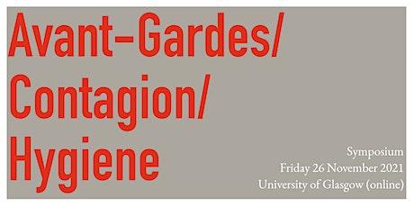 Symposium: Avant-Gardes / Contagion / Hygiene tickets