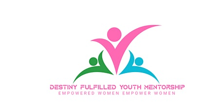 Destiny Fulfilled Youth Mentorship  Sign-Up & Info Session tickets