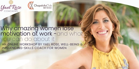 Why Amazing Women Lose Motivation At Work - and what you can do about it! tickets
