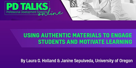 PD TALK: Using Authentic Materials to Engage Students and Motivate Learning tickets