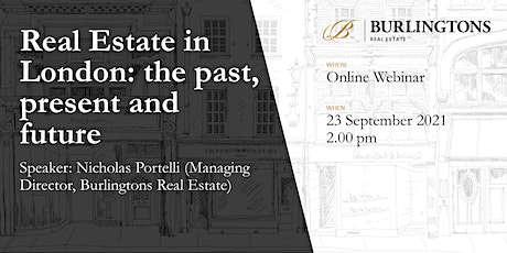 Real Estate in London: the past, present and future tickets