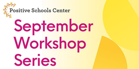 September with the Positive Schools Center! tickets