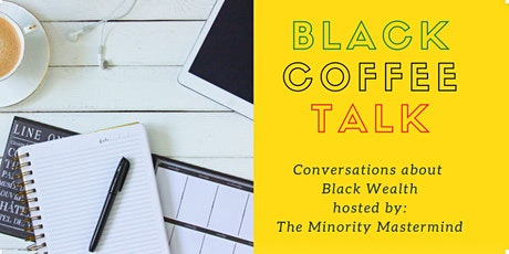 Black Coffee Talk | An Intimate Conversation About Black Wealth tickets