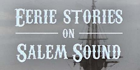 Eerie Stories on Salem Sound tickets