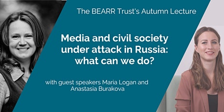 BEARR Trust Autumn Lecture: Media and civil society under attack in Russia tickets