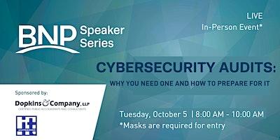 2021 Speaker Series: Cybersecurity Audits