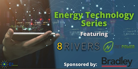 Energy Technology Series: Featuring 8 Rivers, beyond NET-ZERO and NET Power tickets