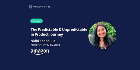 Webinar: The Predictable & Unpredictable in Product Journey by Amazon Sr PM tickets