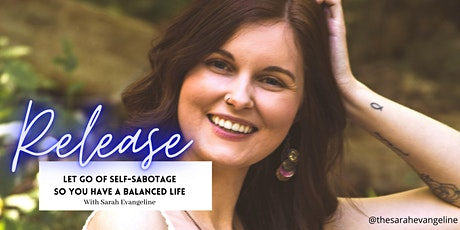 Release: Let go of Self-Doubt & Self-Sabotage to have a Balanced Life tickets