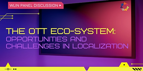 The OTT Ecosystem - Opportunities and Challenges in Localization tickets