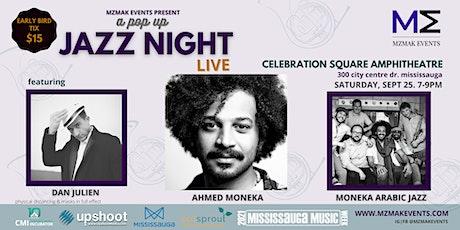 a pop up JAZZ NIGHT featuring Ahmed Moneka, Moneka Arabic Jazz & Dan Julien tickets