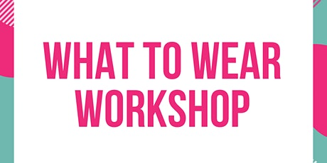 What to wear workshop (includes Autumn / winter style and colour trends) tickets