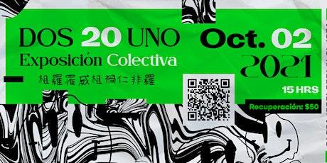 """Exposicion Colectiva """"Dos20Uno""""CDMX boletos"""