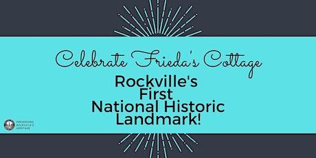 Frieda's Cottage Landmark Party: Rockville's 1st National Historic Landmark tickets
