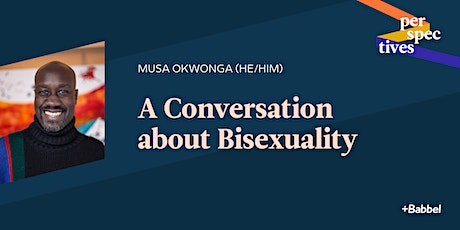 Babbel Perspectives: A conversation about bisexuality with Musa Okwonga tickets