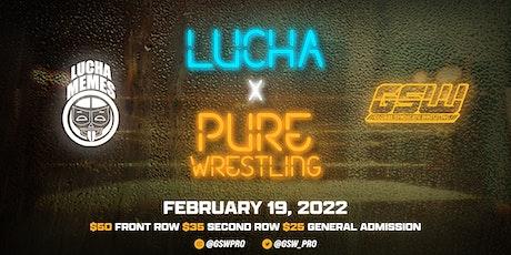 GSW & Lucha Memes Presents: Lucha x Pure Wrestling tickets