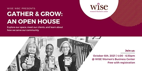 WISE WBC Presents: Gather & Grow -- An Open House tickets