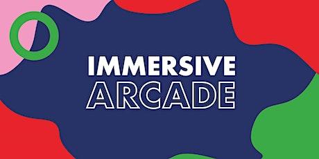 Immersive Arcade tickets