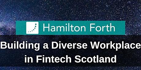 Building a Diverse Workforce in Fintech Scotland tickets