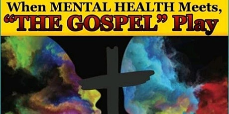 "When  Mental Health meets, ""The Gospel"" tickets"