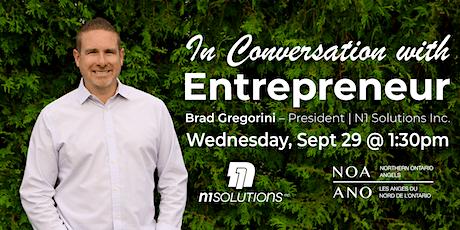 In Conversation with Entrepreneur, Brad Gregorini, President, N1 Solutions tickets