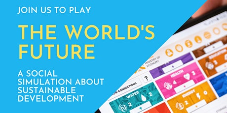 The World's Future : A Social Simulation about Sustainable Development tickets