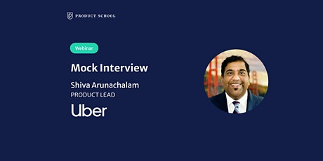 Webinar: Mock Interview with Uber Product Lead tickets