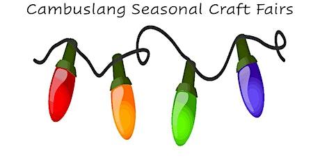 Cambuslang Seasonal Craft Fairs - Stall Holder Bookings tickets