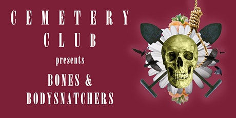 Bones & Bodysnatchers tickets