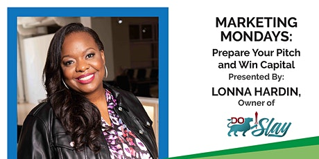 Marketing Mondays: Prepare Your Pitch and Win Capital tickets