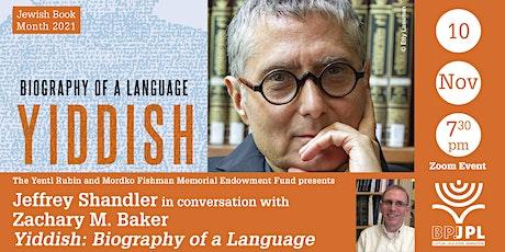 "Jeffrey Shandler: ""Yiddish: Biography of a Language"" tickets"