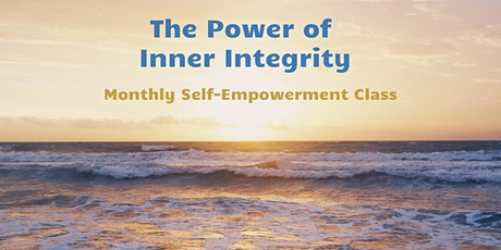 The Power of Inner Integrity | Monthly Self-Empowerment Class tickets