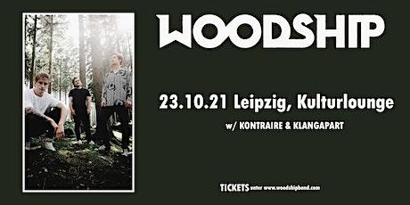 Woodship, Kontraire & Klangapart @ Kulturlounge, Leipzig Tickets