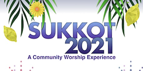 SUKKOT2021, The Feast of Tabernacles tickets