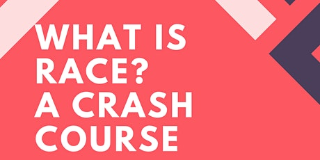 What Is Race? A Crash Course tickets