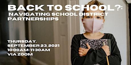 Back to School? Navigating School District Partnerships tickets