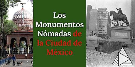 TOUR EN VIVO ONLINE : Los Monumentos Nómadas de la Ciudad de México boletos