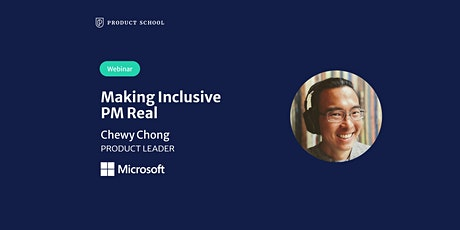 Webinar: Making Inclusive PM Real by Microsoft Product Leader tickets
