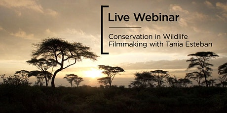 Live Webinar | Conservation in Wildlife Filmmaking with Tania Esteban tickets