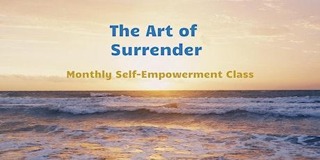 The Art of Surrender | Monthly Self-Empowerment Class biglietti