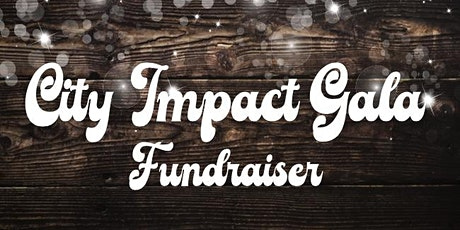 City Impact Gala Fundraiser tickets