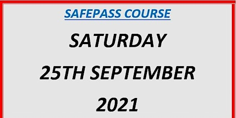SafePass Course:  Saturday 25th September 2021 €165 tickets