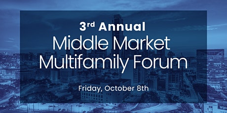 3rd Annual Middle Market Multifamily Forum tickets