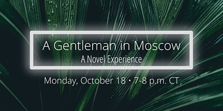 A Novel Experience: A Gentleman in Moscow tickets
