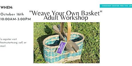 """Weave Your Own Basket"" Adult Workshop tickets"