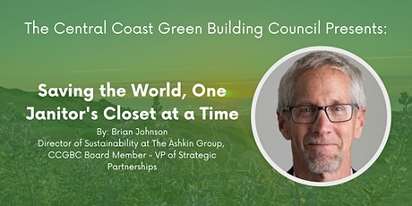 Green Building Series: Saving the World, One Janitor's Closet at a Time tickets