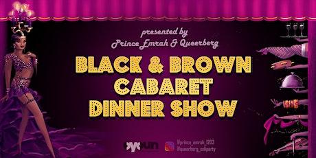 Prince Emrah & Queerberg present: Black & Brown Cabaret Dinner Show Tickets