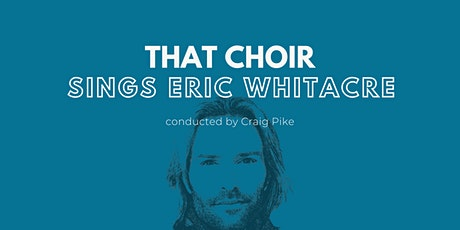 That Choir SINGS ERIC WHITACRE tickets
