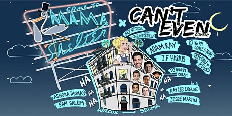 CAN'T EVEN COMEDY SHOW AT MAMA SHELTER ROOFTOP (SEPTEMBER 30th)@6PM tickets